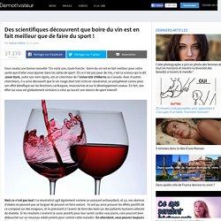 Des scientifiques découvrent que boire du vin est en fait meilleur que de faire du sport !