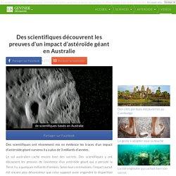Des scientifiques découvrent les preuves d'un impact d'astéroïde géant en Australie