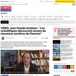 """Jean Claude Ameisen : """"Les scientifiques découvrent encore de nouveaux ancêtres de l'homme"""""""