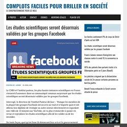 Les études scientifiques seront désormais validées par les groupes Facebook