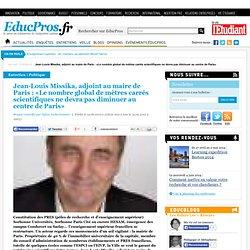Jean-Louis Missika, adjoint au maire de Paris : «Le nombre global de mètres carrés scientifiques ne devra pas diminuer au centre de Paris»