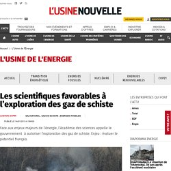 Les scientifiques favorables à l'exploration des gaz de schiste
