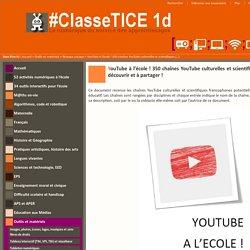 YouTube à l'école ! 350 chaînes YouTube culturelles et scientifiques francophones à découvrir et à partager !
