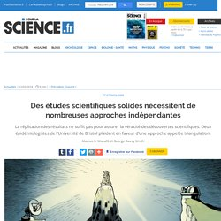 Des études scientifiques solides nécessitent de nombreuses approches indépendantes