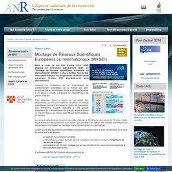 Montage de Réseaux Scientifiques Européens ou Internationaux (MRSEI)