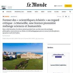 Former des «scientifiques éclairés» au regard critique : à Marseille, une licence pionnière mélange sciences et humanités