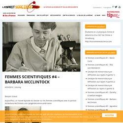 Femmes scientifiques #4 - Barbara McClintock - L'Esprit Sorcier
