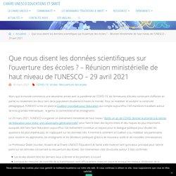 Que nous disent les données scientifiques sur l'ouverture des écoles ? / Réunion ministérielle de haut niveau de l'UNESCO, 29 avril 2021