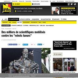 """Des milliers de scientifiques mobilisés contre les """"robots tueurs"""""""