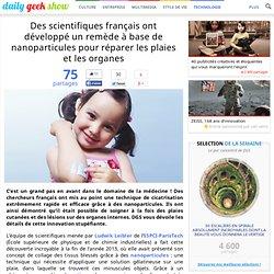Des scientifiques français ont développé un remède à base de nanoparticules pour réparer les plaies et les organes