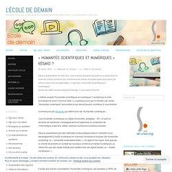 «Humanités scientifiques et numériques késako ?