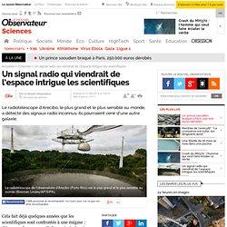 17/08/14 Un signal radio qui viendrait de l'espace intrigue les scientifiques