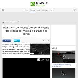 Mars: les scientifiques percent le mystère des lignes observées à la surface des dunes