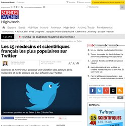 Les 15 médecins et scientifiques français les plus populaires sur Twitter