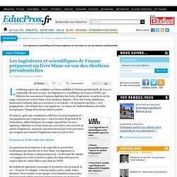 Les ingénieurs et scientifiques de France préparent un livre blanc en vue des élections présidentielles