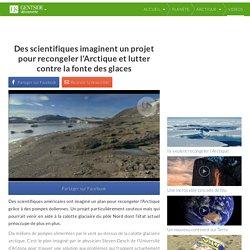 Des scientifiques imaginent un projet pour recongeler l'Arctique et lutter contre la fonte des glaces