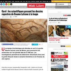 Les scientifiques passent les dessins rupestres de Baume Latrone à la loupe