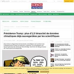Les scientifiques sauvegardent leurs données avant l'arrivée de Trump au pouvoir - Sciencesetavenir.fr