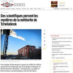 Des scientifiques percent les mystères de la météorite de Tcheliabinsk