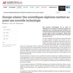 Energie solaire/ Des scientifiques algériens mettent au point une nouvelle technologie