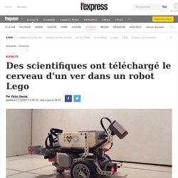 11 décembre 2017 - Des scientifiques ont téléchargé le cerveau d'un ver dans un robot Lego