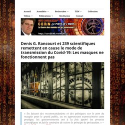 Denis G. Rancourt et 239 scientifiques remettent en cause le mode de transmission du Covid-19: Les masques ne fonctionnent pas – Guy Boulianne : auteur, éditeur et chercheur de vérité