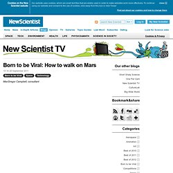 Born to be Viral: How to walk on Mars