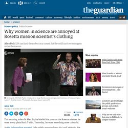 Why women in science are annoyed at Rosetta mission scientist's clothing