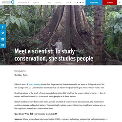 Meet a scientist: To study conservation, she studies people