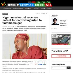 Nigerian scientist receives patent for converting urine to flammable gas - This Is Africa