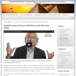 Scientist says he found definitive proof that God exists.