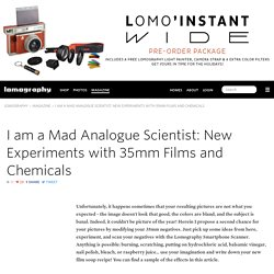 I am a Mad Analogue Scientist: New Experiments with 35mm Films and Chemicals