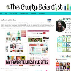 The Crafty Scientist: My Favorite Lifestyle Blogs
