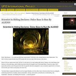Scientist In Hiding Declares: Dulce Base Is Run By ALIENS!