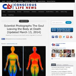Scientist Photographs The Soul Leaving The Body