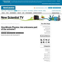 New Scientist TV: One-Minute Physics archive