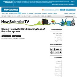 New Scientist TV: Seeing Relativity: Mind-bending tour of the solar system