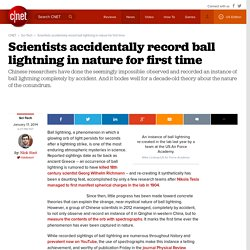 Scientists accidentally record ball lightning in nature for first time