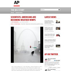 Scientists: Americans are becoming weather wimps