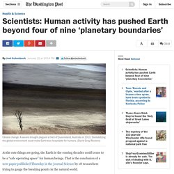 Scientists: Human activity has pushed Earth beyond four of nine 'planetary boundaries'
