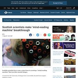 Scottish scientists make 'mind-reading machine' breakthrough