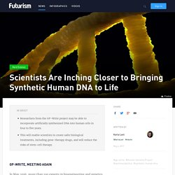 Scientists Are Inching Closer to Bringing Synthetic Human DNA to Life
