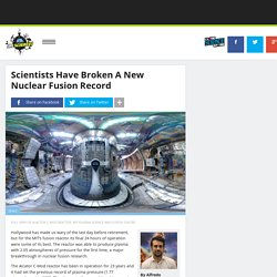 Scientists Have Broken A New Nuclear Fusion Record