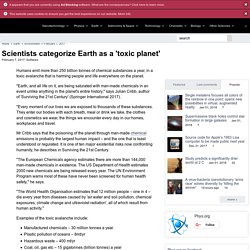 Scientists categorize Earth as a 'toxic planet'