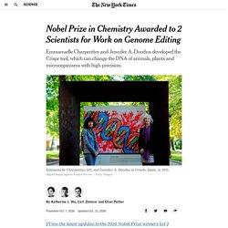 Two Scientists Win Nobel Prize in Chemistry for Crispr Gene Editing