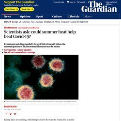 Scientists ask: could summer heat help beat Covid-19?