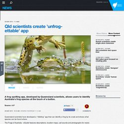 Qld scientists create 'unfrog-ettable' app