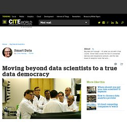 Moving beyond data scientists to a true data democracy