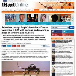 Swiss scientists develop 'cheetah-cub' robot that can run like a cat at 3mph