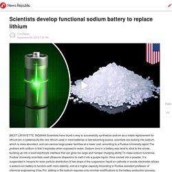 Scientists develop functional sodium battery to replace lithium